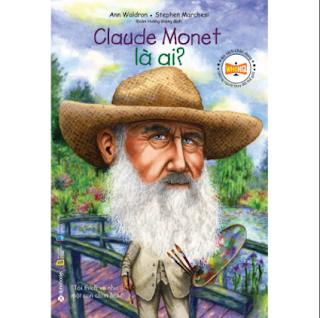 Claude Monet Là Ai? ebook PDF EPUB AWZ3 PRC MOBI