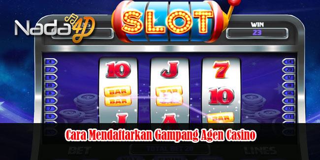 Cara Mendaftarkan Gampang Agen Casino
