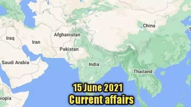 15 June 2021 : Current affairs of today in English