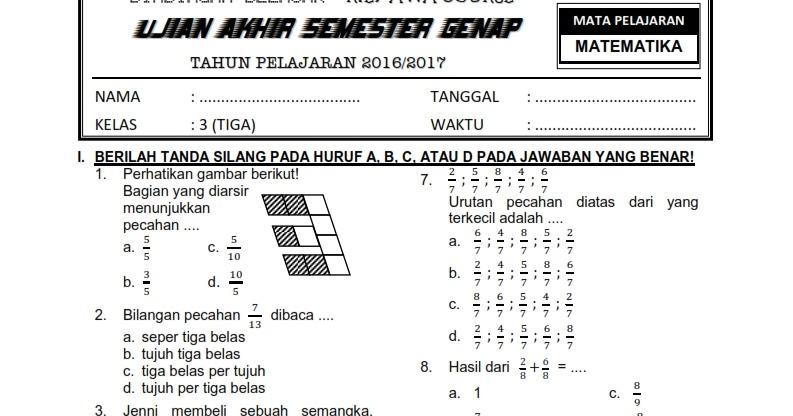 Download Soal Ukk Uas Genap Matematika Kelas 3 Sd Mi Semester 2 Terbaru Tahun 2017 Rief Awa