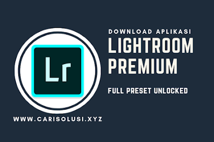 Download Lightroom Full Preset MOD APK Versi Terbaru 2019