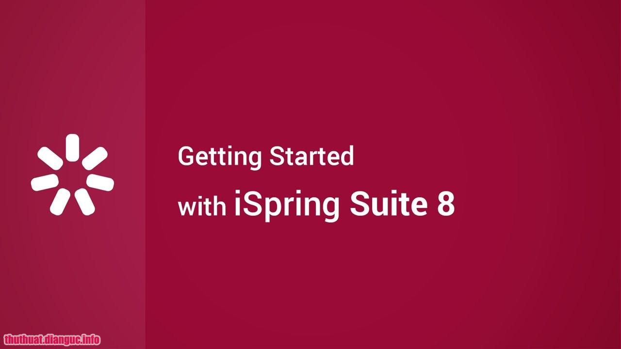 iSpring Suite 8.1.0 Build 12213 x86/x64 - Phần mềm hỗ trợ soạn giáo án điện tử
