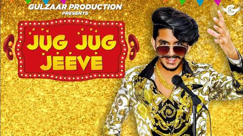 JUG JUG JEEVE LYRICS - Gulzaar Chhaniwala