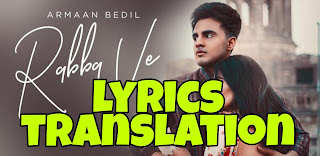 Rabba Ve Lyrics Meaning/Translation in Hindi – Armaan Bedil