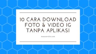 10 Cara Download Foto dan Video Di Instagram Tanpa Aplikasi Tambahan