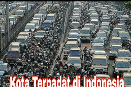 Inilah Daftar Kota Terpadat Penduduknya di Indonesia