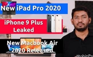 iPhone 9 Plus Leaked, iPad Pro 2020, Mac Mini மற்றும் Macbook Air அறிவிக்கப்பட்டுள்ளது