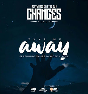 Audio |  Rj The Dj Ft Vanessa Mdee & Ycee – Take Me Away