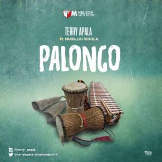 Terry Apala - Palongo ft. Musiliu Ishola