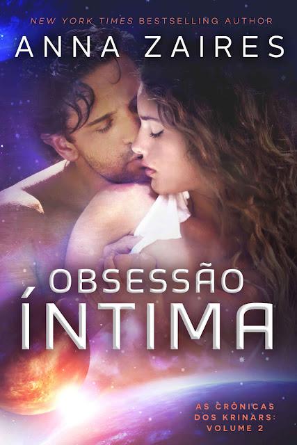 Obsessão Íntima As Crônicas dos Krinars Anna Zaires Dima Zales