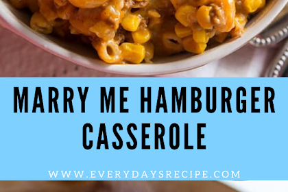 Marry Me Hamburger Casserole