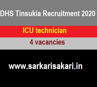 DHS Tinsukia Recruitment 2020 - ICU Technician (4 Posts)
