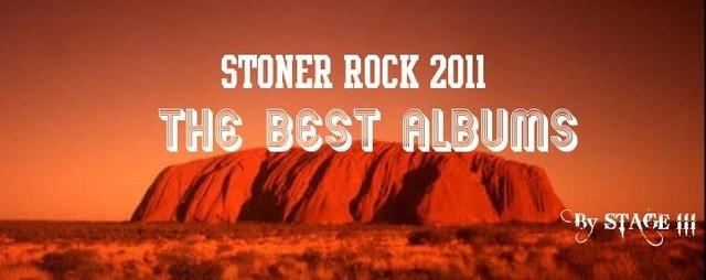 STAGE III : BEST OF 2011: STONER ROCK ALBUMS (TOP 25)