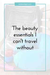The Beauty Essentials I Can't Travel Without | arelaxedgal.com