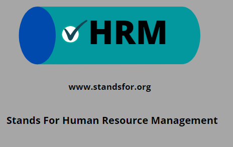 HRM- Stands For Human Resource Management