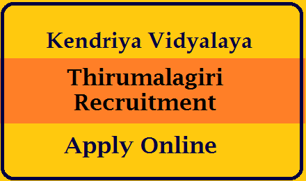KVS Thirumalagiri Secunderabad Recruitment 2021