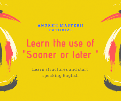 English speaking with video, learn the use of sooner or later with structure and examples