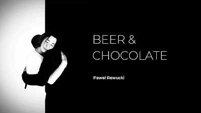 BEER & CHOCOLATE © Paweł Rewucki