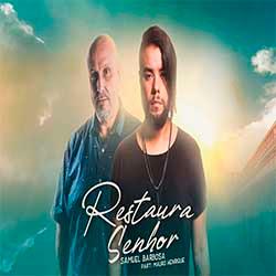 Restaura, Senhor - Samuel Barbosa feat. Mauro Henrique