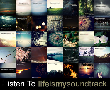 Listen to Life Is My Soundtrack