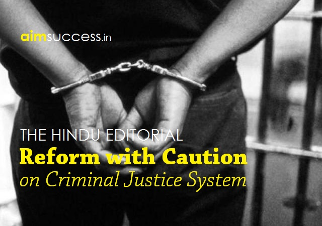 Reform with caution - on criminal justice system: THE HINDU EDITORIAL
