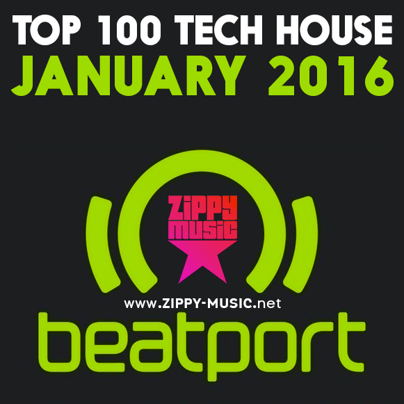 Beatport top 100 tech house january 2016 zippy music for Beatport classic tech house