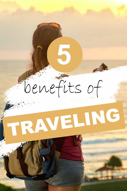 5 Benefits of Traveling