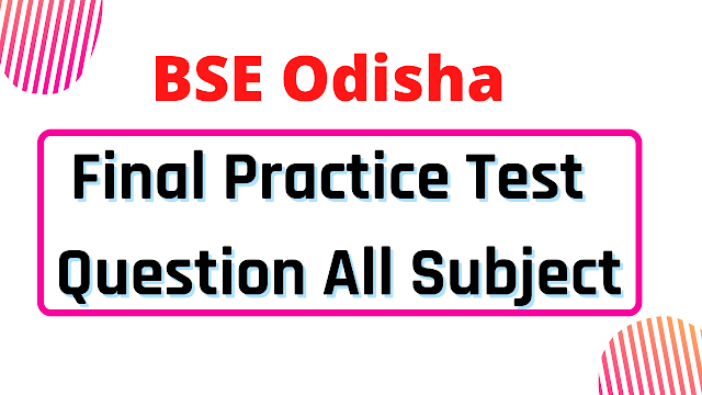 Odisha Board Practice Test Question All Subject Questions 2021