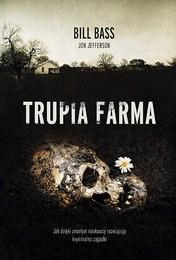 http://lubimyczytac.pl/ksiazka/4745023/trupia-farma-sekrety-legendarnego-laboratorium-sadowego-gdzie-zmarli-opowiadaja-swoje-historie