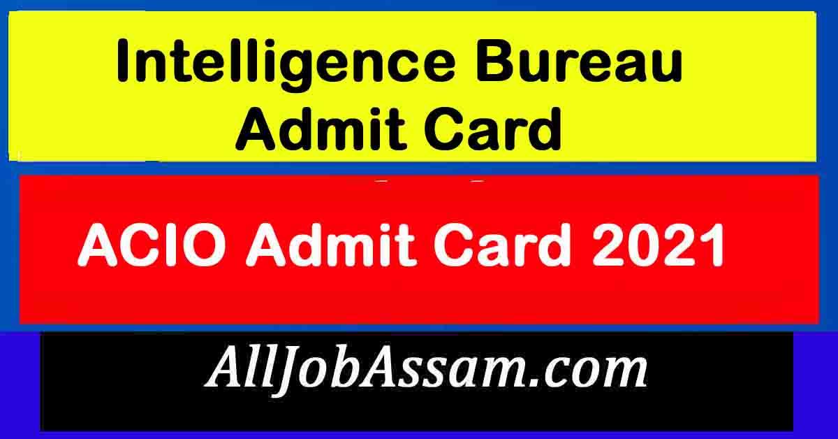 Intelligence Bureau ACIO Admit Card 2021