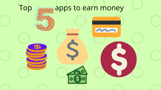 Top 5 apps to earn money