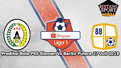 Prediksi Bola PSS Sleman Vs Barito Putera 27 Juli 2019