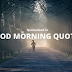 121+ Best Good Morning Quotes with Beautiful Images