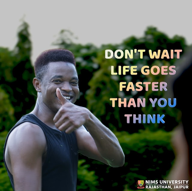 Don't Wait Life Goes : Motivational Quotes for Students