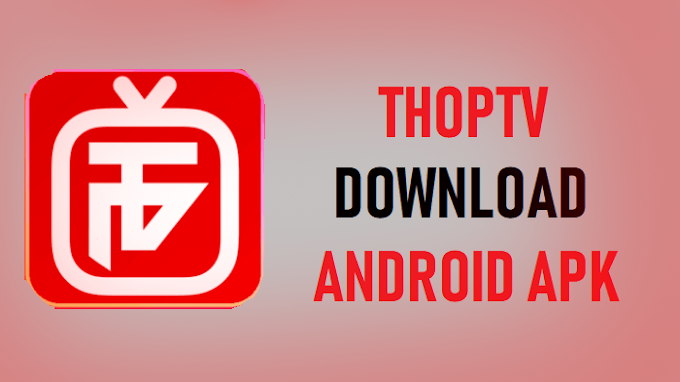 What is THOP TV | Features of Thop TV | Download latest version of THOP TV APK file