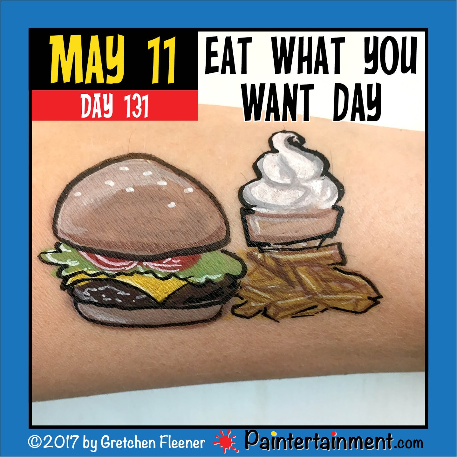 "Eat What You Want Day: Paintertainment: Celebrate Day 131: ""Eat What You Want Day!"""