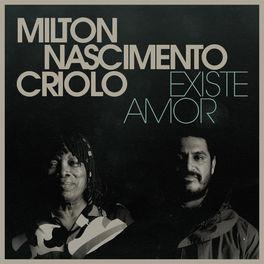 CD Existe Amor – Milton Nascimento e Criolo 2020