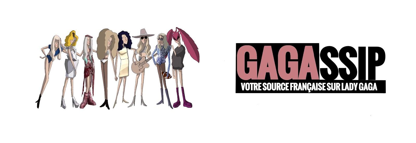 Gagassip France - Votre source référence sur Lady Gaga