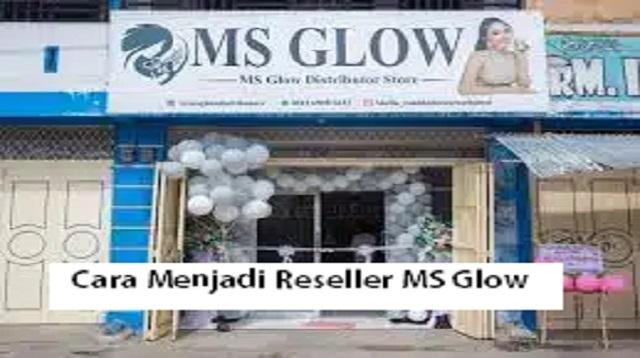 Cara Menjadi Reseller MS Glow
