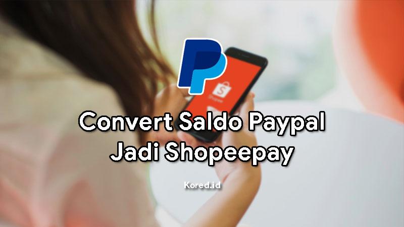 Cara Convert Saldo Paypal ke Shopeepay
