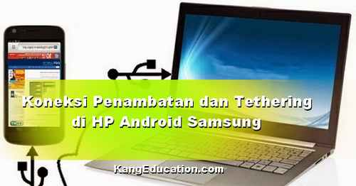Koneksi Penambatan dan Hotspot di HP Samsung Android