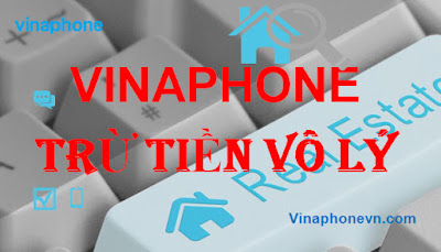 Cách khắc phục Tài khoản Vinaphone bị trừ tiền vô lý nhanh nhất! vinaphonevn.com