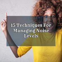 15 Techniques For Managing Noise Levels
