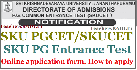 skucet skupgcet 2019 online application form,how to apply,step by step online applying procedure,results,hall tickets,counselling dates,last date,exam date,user guide