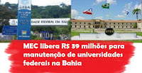 MEC libera R$ 39 milhões para manutenção de universidades federais na Bahia-21/10/16