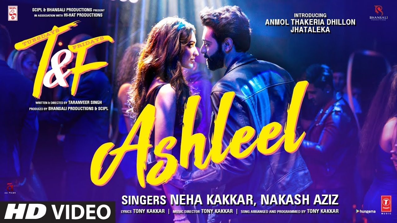 Ashleel Lyrics Tuesdays And Fridays Neha Kakkar X Nakash Aziz