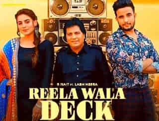 REENA WALA DECK SONG LYRICS BY R NAIT Ft. LABH HEERA