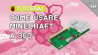 Come usare Minecraft a 360° sul Raspberry Pi 3!