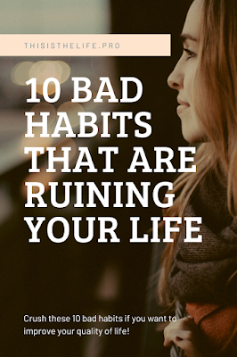 Pinterest pin image - 10 habits that are ruining your life