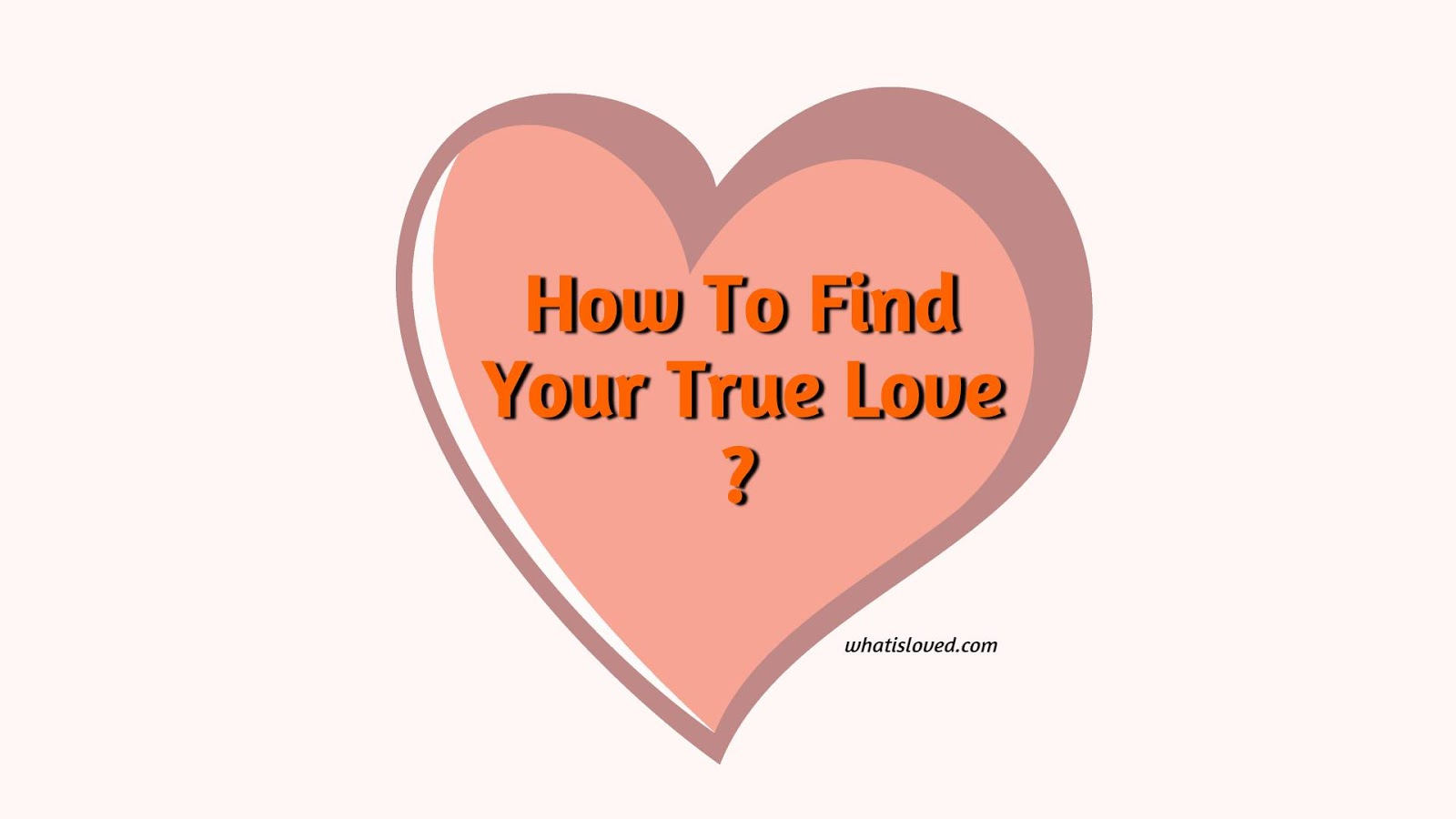 How to Find True Love:-Finding true love doesn't seem too hard. For that you have to be patient, be aware and be prudent. But not everything is found by calculating all the time, especially love.